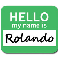 Rolando Hello My Name Is Mouse Pad