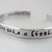 Disney Cinderella Bracelet - Even Miracles Take a Little TIme - Hand Stamped Aluminum Cuff - customizable