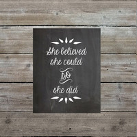 "PRINTABLE 8x10 Chalkboard Print, ""She Believed She Could So She Did"" Quote, Graduation Gift, Inspiration Art, Wall Art, Downloadable Art"