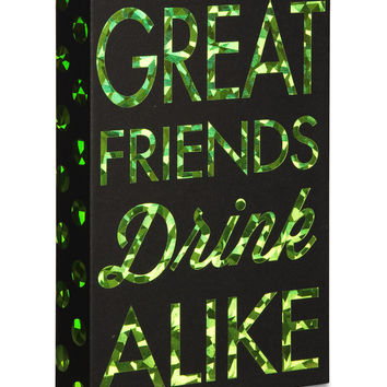 Great Friends Drink Alike Decor Sign by Hiccup