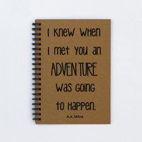 "I Knew When I Met You an Adventure Was Going to Happen - 5"" x 7"" Journal, notebook, diary, sketchbook, scrapbook, adventure, Winnie the Pooh"