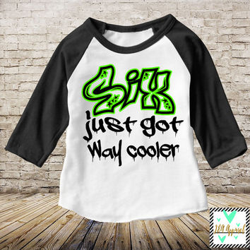 Six Just Got Way Cooler - Raglan T-Shirt - Boys 6th Birthday Shirt - Birthday Boy - 6th Birthday -6th birthday shirt boy 6th birthday outfit
