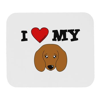 I Heart My - Cute Doxie Dachshund Dog Mousepad by TooLoud