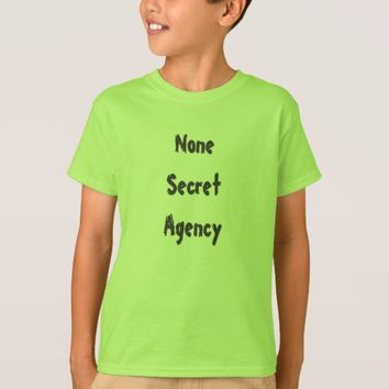 None Secret Agency T-Shirt