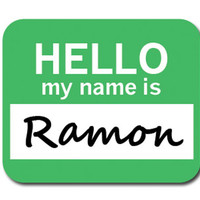 Ramon Hello My Name Is Mouse Pad