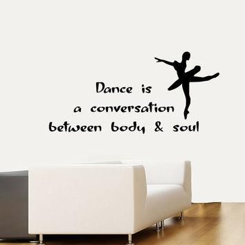 Wall Decals Quote Dance Is A Conversation Between Body & Soul Ballet Studio Home Vinyl