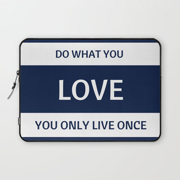 DO WHAT YOU LOVE Laptop Sleeve by Love from Sophie