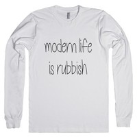 Modern life is rubbish-Unisex White T-Shirt
