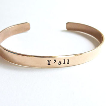 Brass Y'all  Cuff Inspirational Jewelry Brass Cuff Bangle Message Cuff Monogram Bangle Bridesmaid Jewelry Bridesmaid Gift