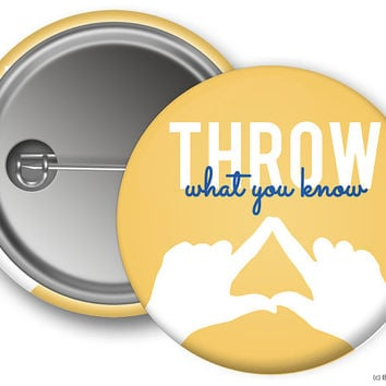 TriDelta Delta Delta Delta Throw What You Know Sorority Greek Button