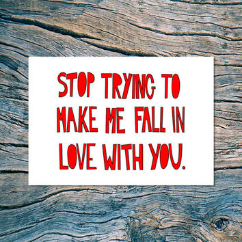 Stop Trying To Make Me Fall In Love With You - folded note card with envelope (red)