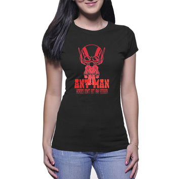 ANT-MAN Heroes Dont Get Any Bigger Womens T Shirts Black And White