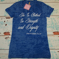 Burnout T-Shirt. She is Clothed In Strength and Dignity Proverb 31:25. Women's T-Shirt. Gym T-Shirt. Workout Shirt. Exercise Apparel.