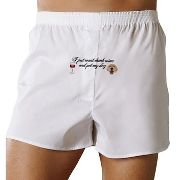 I Just Want To Drink Wine And Pet My Dog Front Print Boxers Shorts by TooLoud