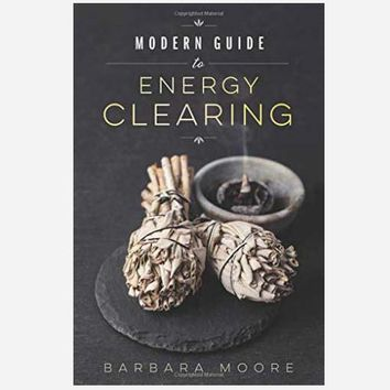 Modern Guide to Energy Clearing
