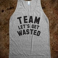 Team Let's Get Wasted