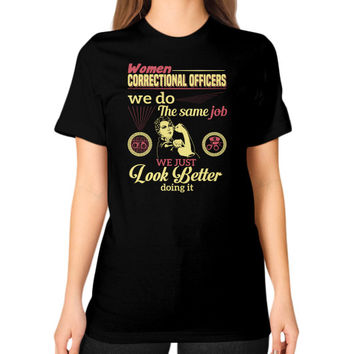 WOMEN Correctional Officers Unisex T-Shirt (on woman)