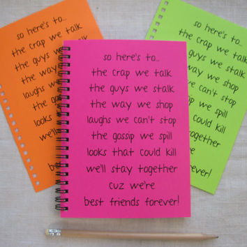 SPECIAL EDITION- so here's to...best friends forever - Your Choice Neon Color - 5 x 7 journal
