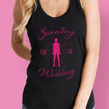 Sweating for the Wedding Women's Ideal Racerback Tank