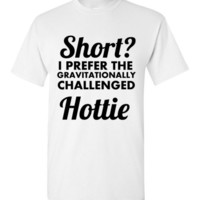 Short? I Prefer the Term Gravitationally Challenged Hottie