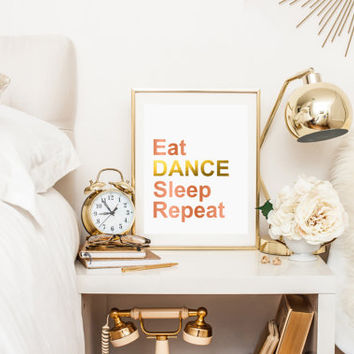 Eat Dance Sleep Repeat printable wall art decor faux gold foil and pink design art for dancers Inspirational Quote Motivational Quote Print