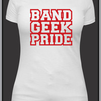 Band Geek Pride tshirt, marching band shirt, summer band, marching band contest, band mom