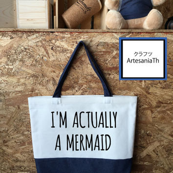 I'm Actually A Mermaid Tote Bag, Mermaid, Handmade Bag, Beach bag, Market bags, funny Tote bag, Gifts