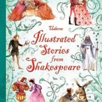Usborne Books & More. Illustrated Stories from Shakespeare (IR)