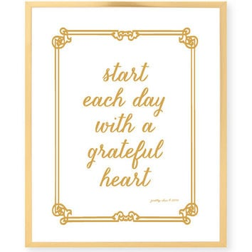 Start each day with a Grateful Heart - Inspirational Art Print - Wall Art - Gold - Spring - Colorful Art - Pretty Chic