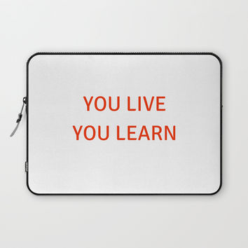 YOU LIVE YOU LEARN Laptop Sleeve by Love from Sophie
