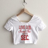 Love God, Sweet Tea and the SEC Typography Women's Crop Top