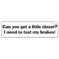 I Need To Test My Brakes Bumper Sticker from Zazzle.com