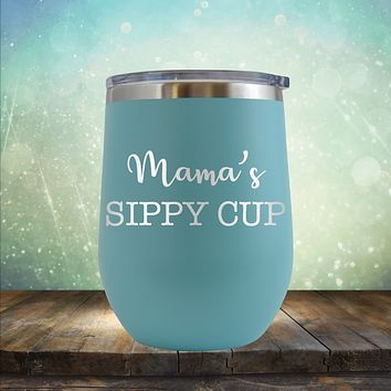 Mamas Sippy Cup - Wine Tumbler