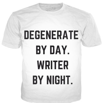 Degenerate By Day Humor Writer Text T-Shirt