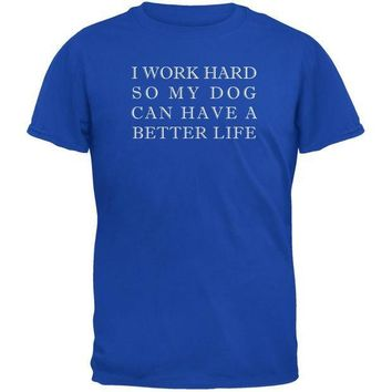 CREYCY8 Work Hard For My Dog Funny Royal Adult T-Shirt