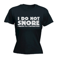 123t USA Women's I Don't Snore … I'm A Motorcycle Funny T-Shirt