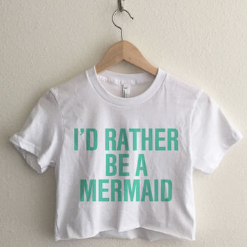 I'd Rather Be a Mermaid Crop Top