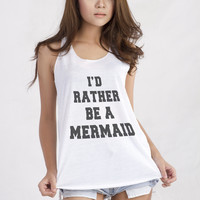 I'd Rather Be A Mermaid Graphic Printed Tank