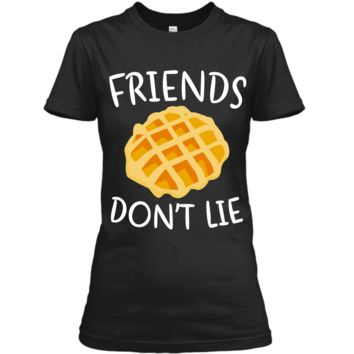 Friends Don_t Lie T-Shirt Funny Waffle Shirt Ladies Custom