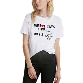 Most Of Times I Wish I Was A Cat Cute Funny T-Shirt