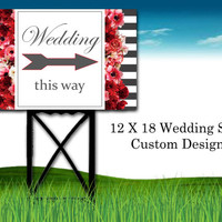 Wedding Yard Sign 12 x 18 Front & Back Full Color Customized With Stand Free Shipping Grey Stripes with Pink White Red Floral Design