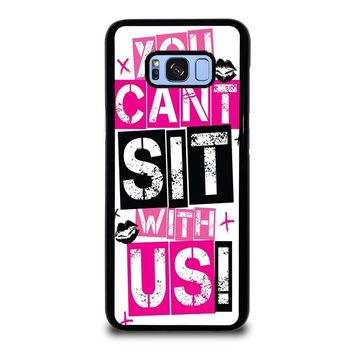 YOU CAN'T SIT WITH US Samsung Galaxy S8 Plus Case Cover