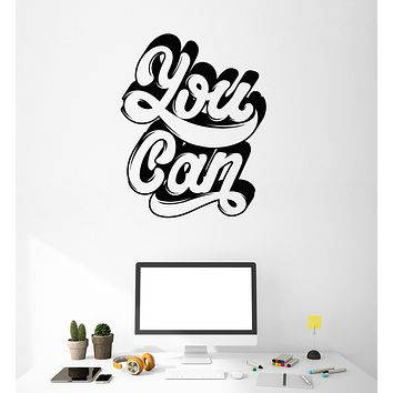 Vinyl Wall Decal Motivation Words Quote You Can Office Decor Stickers (3040ig)
