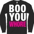 Boo You Whore-Unisex Black T-Shirt
