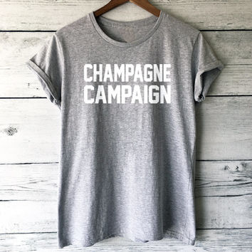 Champagne Campaign Shirt in Grey - Celebration Shirts and Tees - Party Shirts - Popular Trending Shirts for Women - Champagne Shirts