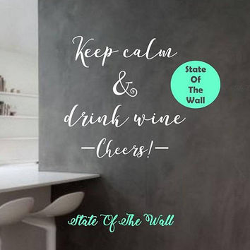 Keep Calm and Drink Wine Wall Decal Sticker Art Decor Bedroom Design Mural Kitchen Decal Modern Cheers Happy