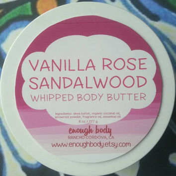 Vanilla Rose Sandalwood Whipped Body Butter ~ Shea Body Butter ~ Body Lotion ~ Body Cream