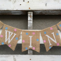 Twins Burlap Banner with Polka Dots, Baby Arrival Banner, Gender Reveal Banner, Baby Photo Prop, Maternity Photo Prop, Baby Shower Decor