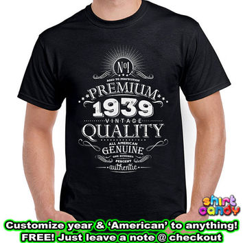 Born 1940 75th Birthday Gift Personalized Vintage T shirt Made With Any Year Cool For Him Aged To Perfection Whiskey Label Custom Tee DN-B39