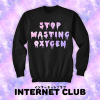Pastel Goth Stop Wasting Oxygen Sweater